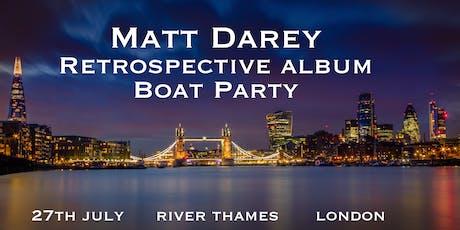 Matt Darey Retrospective Album Boat Party, River Thames London tickets