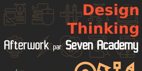 Design Thinking Afterwork by Seven Academy billets