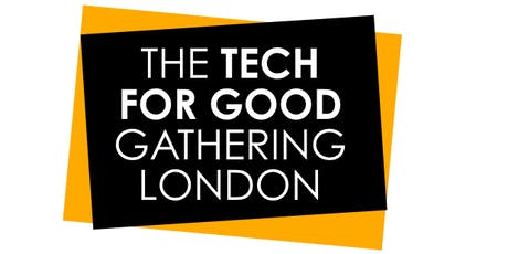 Tech For Good Gathering | London 2019 tickets