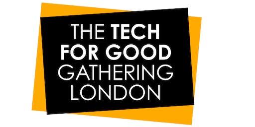 Tech For Good Gathering | London 2019