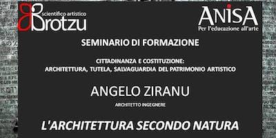 Seminario di formazione  ANGELO ZIRANU -   L'ARCHITETTURA SECONDO NATURA