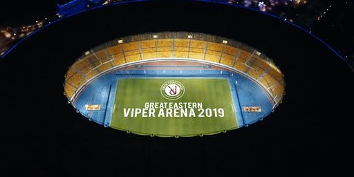 Great Eastern Viper Arena - Bukit Jalil 2019