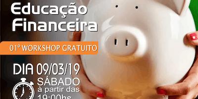 1°- WORKSHOP - GRATUITO - EDUCAÇÃO FINANCEIRA