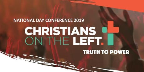 Christians on the Left - NATIONAL DAY CONFERENCE 2019 - Truth to Power tickets