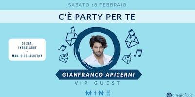 SAB 16 FEB - C'è Party per Te - VIP Guest Gianfranco Apicerni