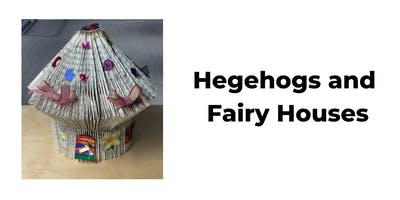 Hedgehogs & Fairyhouses at Hexham Library