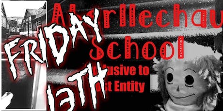 Friday 13th Ghost Hunt at The Old Aberllechau School tickets