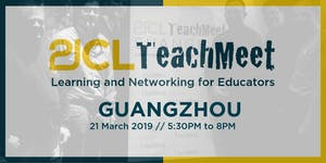 21CLTeachMeet Guangzhou  - March 21