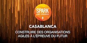 Spark the Change Casablanca - Agilité des entreprises...