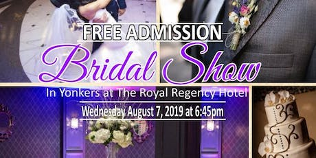 August 7th FREE Bridal Show at Royal Regency Hotel in Yonkers, NY  tickets