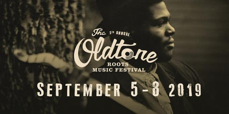 5th Annual Oldtone Roots Music Festival Sept. 5th-8th 2019 tickets