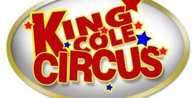 King Cole Circus, 1:30PM, 3:30PM, 6:30PM