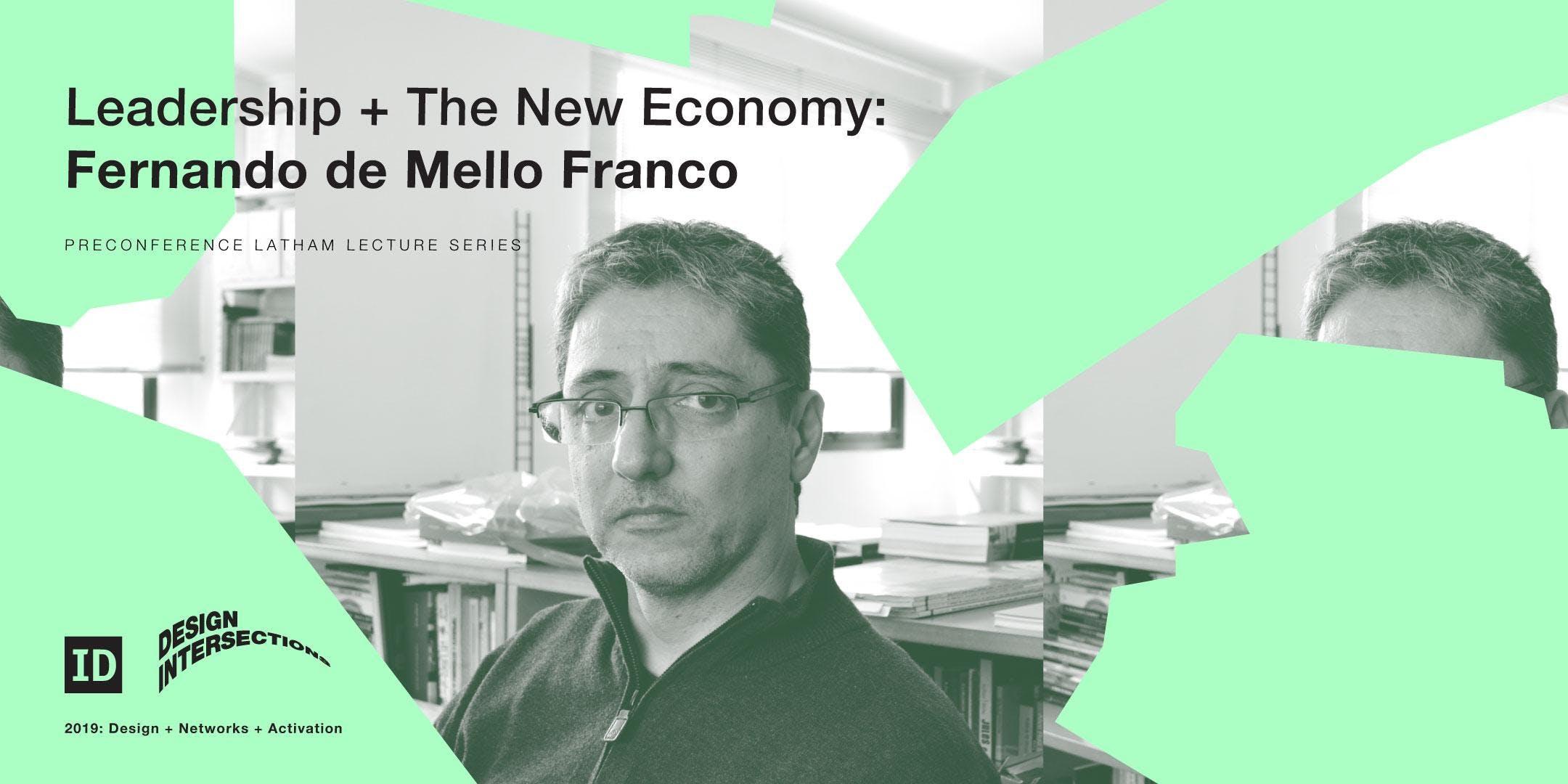 Leadership + The New Economy: Fernando de Mello Franco
