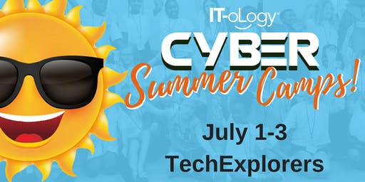 July 1-3:  TechExplorers 3 Day - 1/2 Day Camp - Ages 4-7