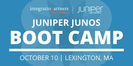 Juniper Networks JUNOS Bootcamp | Lexington, MA tickets