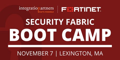 Fortinet Security Fabric Bootcamp | Lexington, MA tickets
