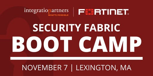 Fortinet Security Fabric Bootcamp | Lexington, MA