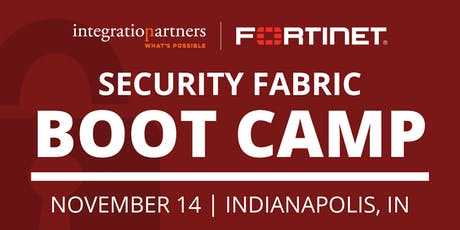 Fortinet Security Fabric Bootcamp | Indianapolis, IN tickets