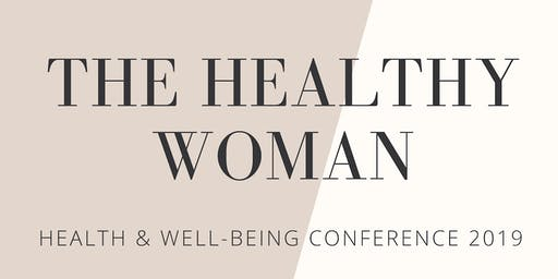 The Healthy Woman - Health & Wellbeing Conference 2019