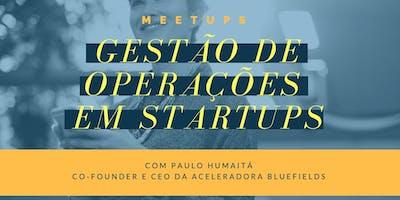 Meetup #2: Gestão de Operações em Startups