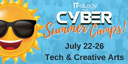July 22-26: Tech & Creative Arts – Middle School: 6th – 8th Grade