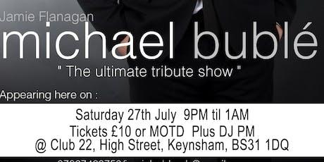 Jamie Flanagan As Michael Bublé tickets