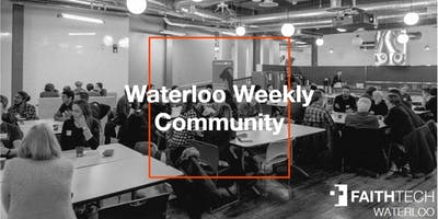 FaithTech Waterloo Weekly Community