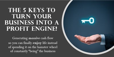 The 5 KEYS to turning YOU & Your Business into a P