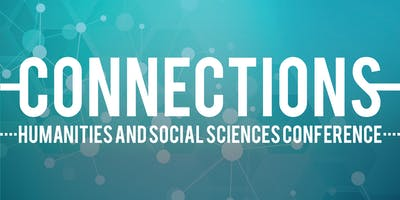CONNECTIONS: Humanities and Social Sciences Conference