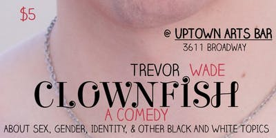 TreVor Wade: CLOWNFISH