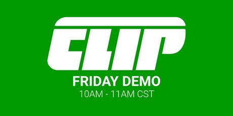Friday CLIP Demo  —  10AM - 11AM CST tickets