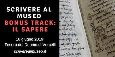 Workshop di scrittura creativa al Museo del Tesoro del Duomo di Vercelli