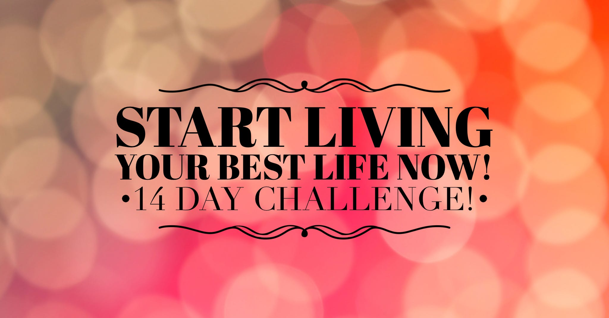 Start Living Your Best Life - 14 Day Challenge