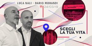 Scegli la tua vita - Luca Nali - Dario Morandi