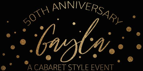 50th Anniversary Gayla - A Cabaret Style Event tickets