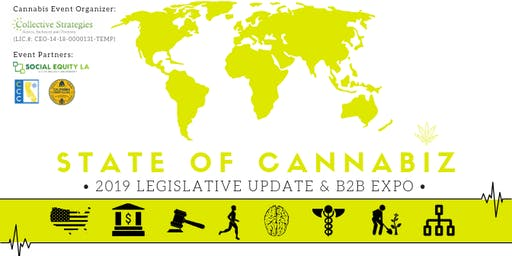 State of CannaBiz - 2019 Legislative Update & B2B Expo