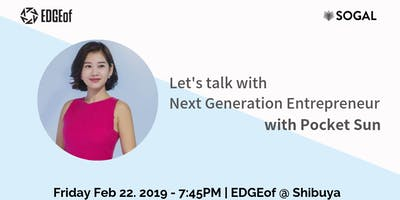 SoGal Tokyo Launch Event: Lets talk with Next Gen
