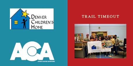 August Trail Timeout - Volunteer at Denver Children's Home with ACA tickets
