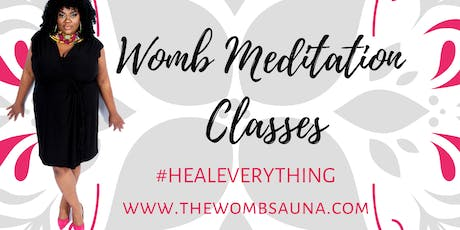 Womb Meditation Class - Yoni Egg Cleanse & Activation  tickets