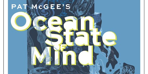 Pat McGee's Ocean State Of Mind 2019