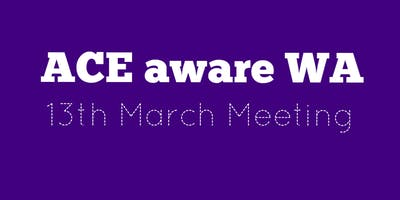 ACE aware WA - March Meeting