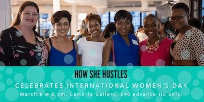 How She Hustles Celebrates International Women\