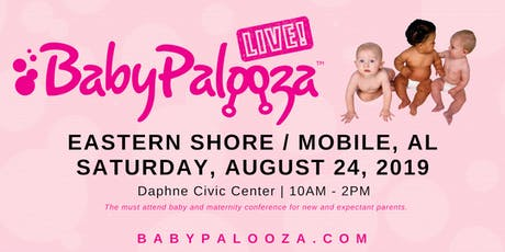 Babypalooza Baby & Maternity Expo -  Eastern Shore / Mobile, AL tickets