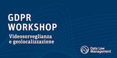 GDPR workshop - Videosorveglianza e geolocalizzazione