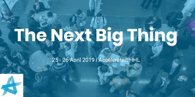 Accelerate@HHL 2019 - The Next Big Thing