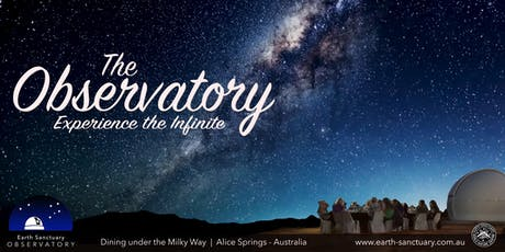 Earth Sanctuary Observatory Dining Experience - Experience the Infinite tickets