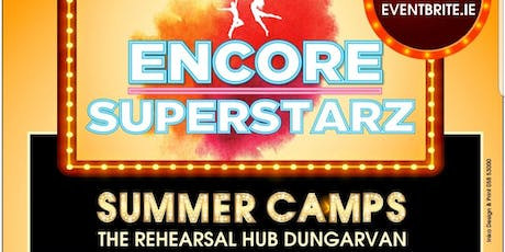 ENCORE Stage Academy. The Greatest Superstarz Summer Camp. ................ tickets
