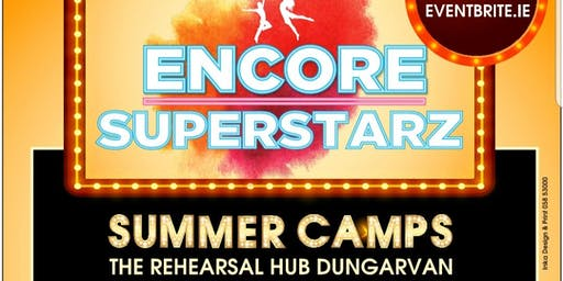 ENCORE Stage Academy. The Greatest Superstarz Summer Camp. ................