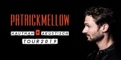 Patrick Mellow - Hautnah + Akustisch Tour 2019 - Support Act: Clou Brio
