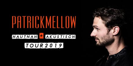 Patrick Mellow - Hautnah + Akustisch Tour 2019 - Support Act: Clou Brio Tickets